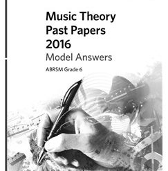 ABRSM Music Theory Past Papers 2016 Model Answers: Grade 6