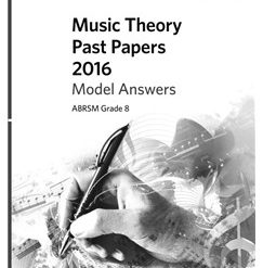 ABRSM Music Theory Past Papers 2016 Model Answers: Grade 8