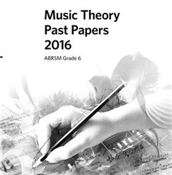 ABRSM Music Theory Past Papers 2016: Grade 6